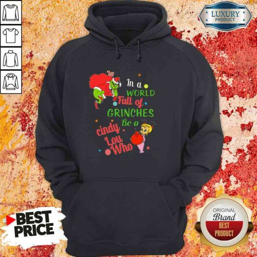 Top In A World Full Of Grinches Be A Cindy Lou Who 2021 Hoodie-Design By Soyatees.com