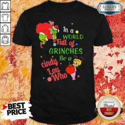 Top In A World Full Of Grinches Be A Cindy Lou Who 2020 Shirt-Design By Soyatees.com