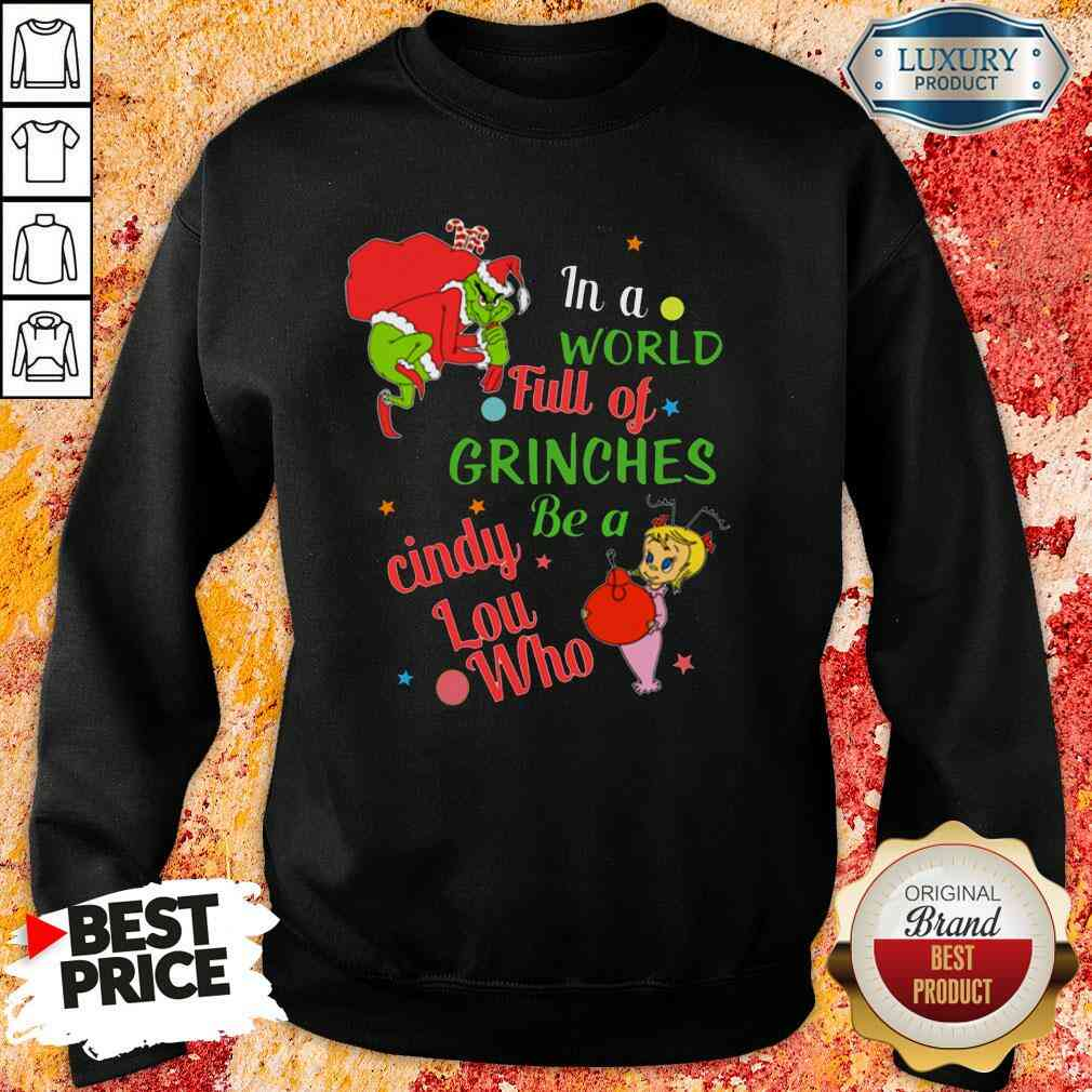 Top In A World Full Of Grinches Be A Cindy Lou Who 2024 Sweatshirt-Design By Soyatees.com