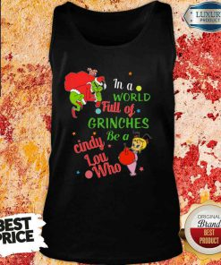 Top In A World Full Of Grinches Be A Cindy Lou Who 2023 Tank Top-Design By Soyatees.com