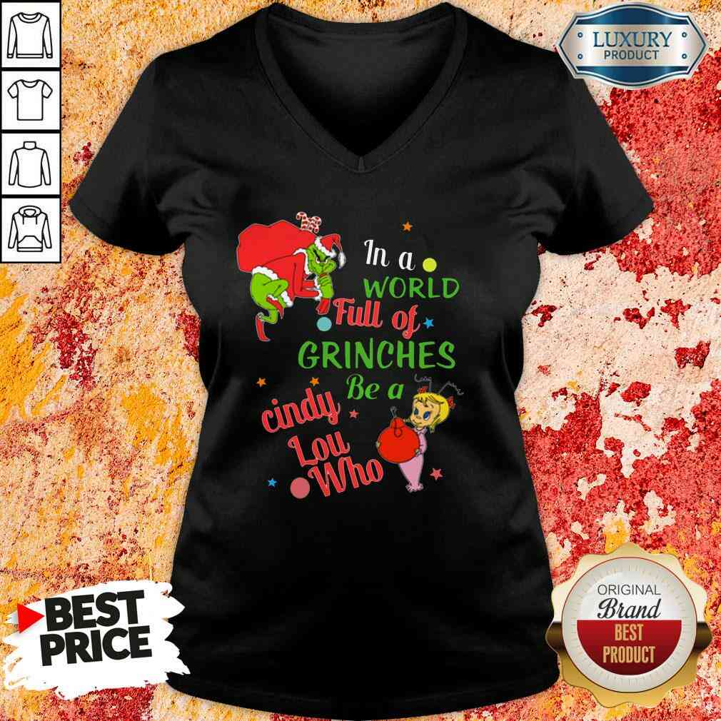 Top In A World Full Of Grinches Be A Cindy Lou Who 2022 V-neck-Design By Soyatees.com