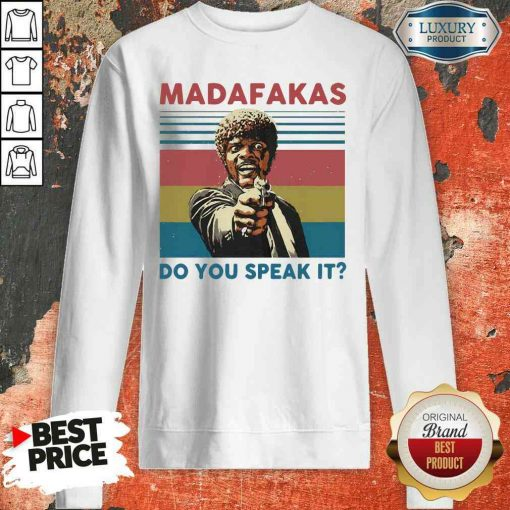 Top Madafakas Do You Speak It Vintage Retro Sweatshirt-Design By Soyatees.com