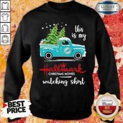 Top Miami Dolphins This Is My Hallmark Christmas Movies Watching Sweatshirt