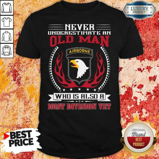 Never Underestimate An Old Man Who Is Also A 101St Division Vet Shirt-Design By Soyatees.com