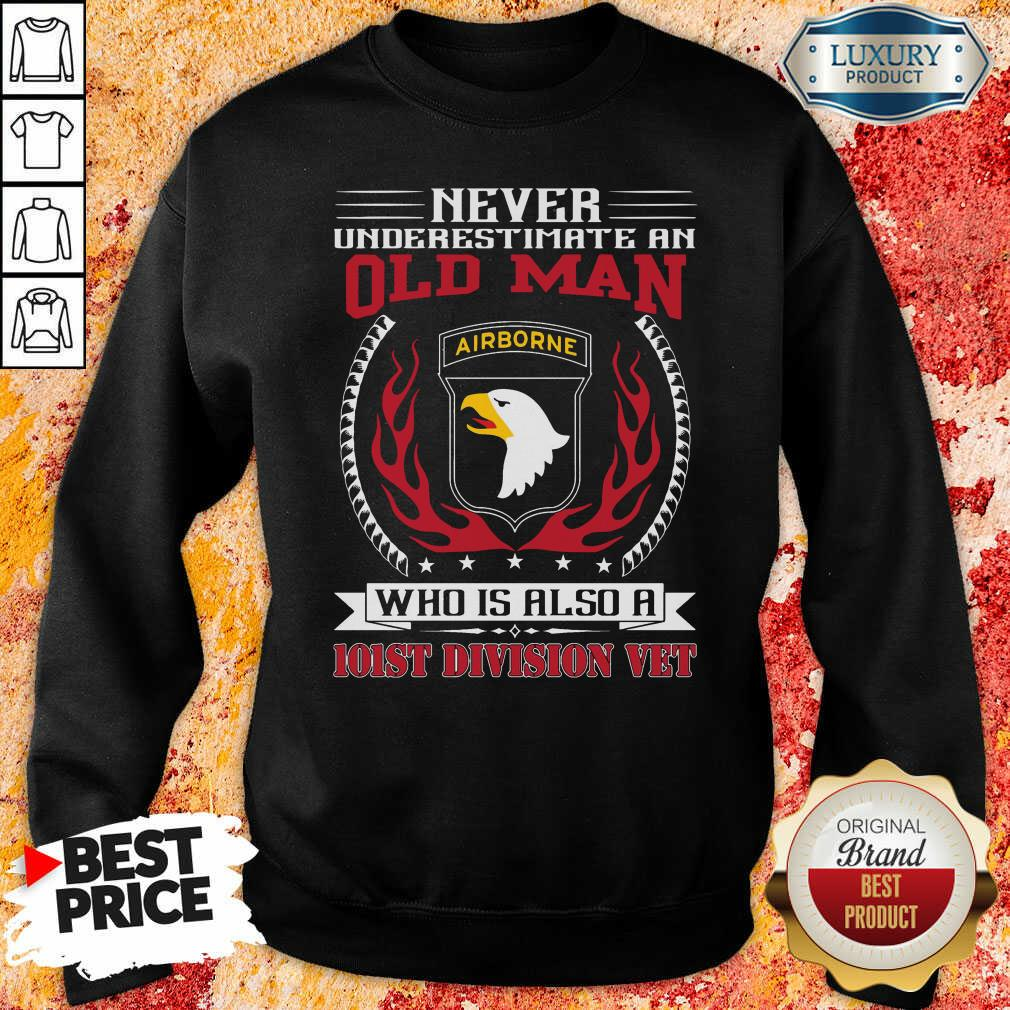 Never Underestimate An Old Man Who Is Also A 101St Division Vet Sweatshirt-Design By Soyatees.com