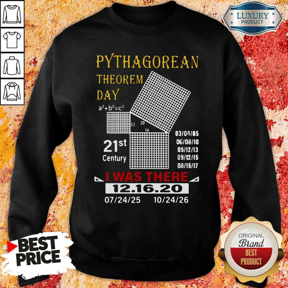 Top Pythagorean Theorem Day 21St Century I Was There 12 16 20 SWeatshirt-Design By Soyatees.com