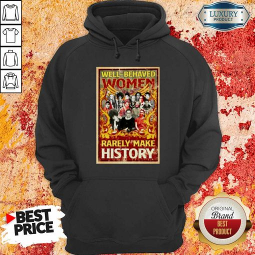 Ruth Bader Ginsburg Well Behaved Women Rarely Make History Hoodie-Design By Soyatees.com