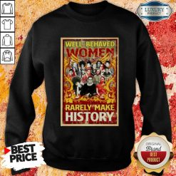 Ruth Bader Ginsburg Well Behaved Women Rarely Make History Sweatshirt-Design By Soyatees.com