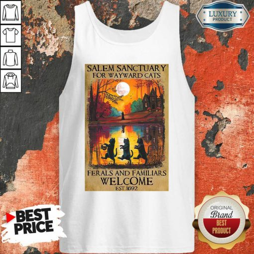Top Salem Sanctuary For Wayward Cats Ferals And Familiars Welcome Est 1692 Tank Top-Design By Soyatees.com