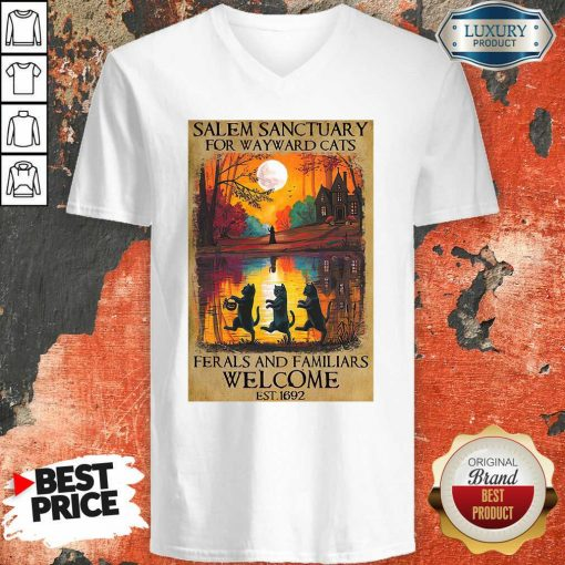 Top Salem Sanctuary For Wayward Cats Ferals And Familiars Welcome Est 1692 V-neck-Design By Soyatees.com