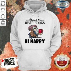 Top Tea Read Books Be Happy Hoodie-Design By Soyatees.com