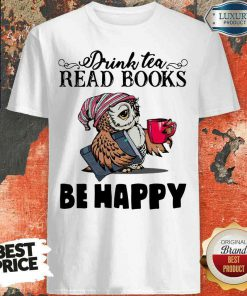 Top Tea Read Books Be Happy Shirt-Design By Soyatees.com