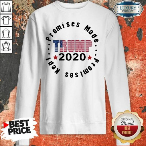 Trump 2020 Promises Made Promises Kept Sweatshirt-Design By Soyatees.com