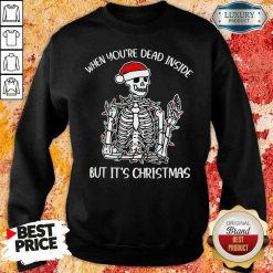 Top When You'Re Dead Inside But It'S Christmas Sweatshirt-Design By Soyatees.com
