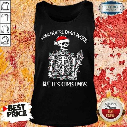 Top When You'Re Dead Inside But It'S Christmas Tank Top-Design By Soyatees.com
