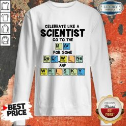 Celebrate Like A Scientist Go To The Bar For Some Beer Wine And Whisky ShirtAwesome Celebrate Like A Scientist Go To The Bar For Some Beer Wine And Whisky Sweatshirt-Design By Soyatees.com