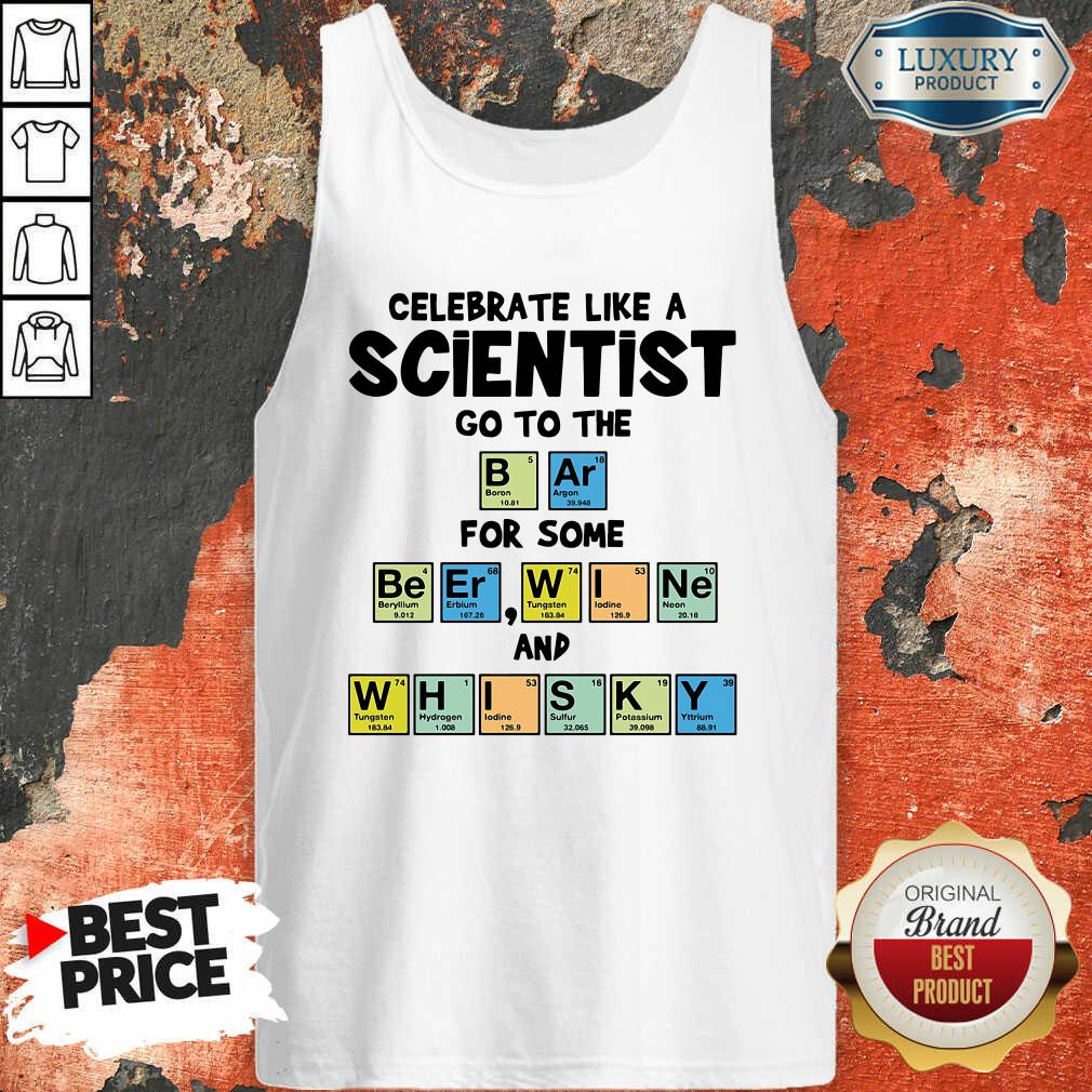 Celebrate Like A Scientist Go To The Bar For Some Beer Wine And Whisky ShirtAwesome Celebrate Like A Scientist Go To The Bar For Some Beer Wine And Whisky Tank Top-Design By Soyatees.com