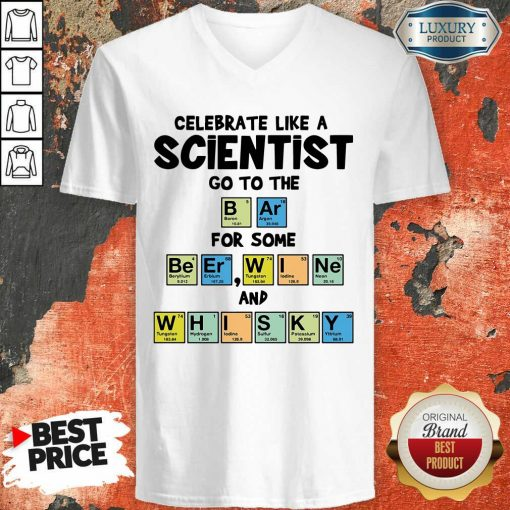Celebrate Like A Scientist Go To The Bar For Some Beer Wine And Whisky ShirtAwesome Celebrate Like A Scientist Go To The Bar For Some Beer Wine And Whisky V-neck-Design By Soyatees.com