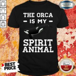 The Orca Is My Spirit Animal Killer Whale Shirt-Design By Soyatees.com