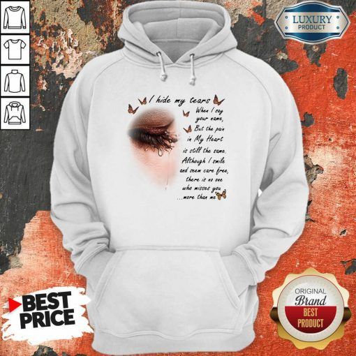I Hide My Tears When I Say Your Name But The Pain In My Heart Hoodie - Design By Viewtees.com