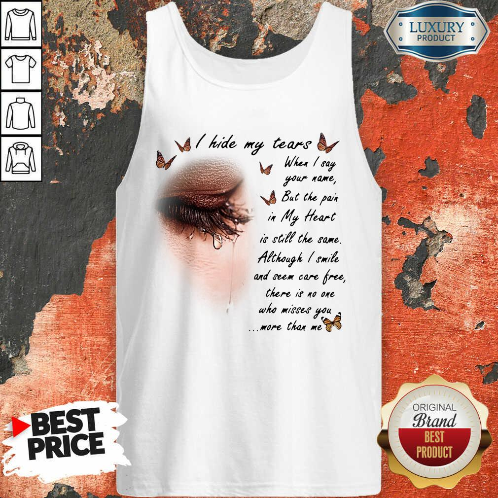 I Hide My Tears When I Say Your Name But The Pain In My Heart Tank Top - Desisn By Soyatees.com