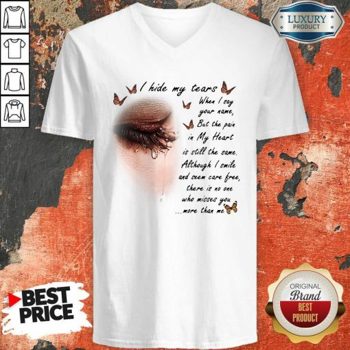 I Hide My Tears When I Say Your Name But The Pain In My Heart V-neck - Design By Viewtees.com