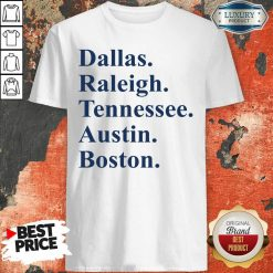 Dallas Raleigh Tennessee Austin Boston Shirt-Design By Soyatees.com