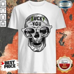 Skull Lucky You Fuck You Shirt-Design By Soyatees.com