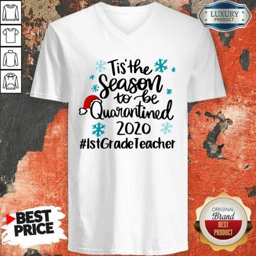 Tis' The Season To Be Quarantined 2020 1St Grade Teacher Merry Christmas V-neck-Design By Soyatees.com