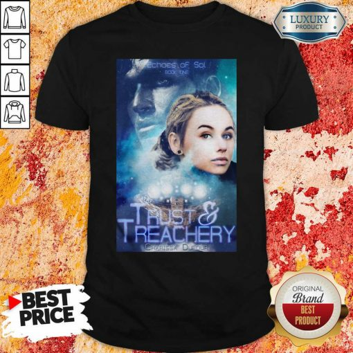 Trust And Treachery Shirt-Design By Soyatees.com