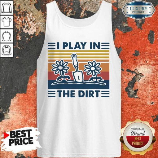 Gardening I Play In The Dirt Vintage Retro Tank Top - Desisn By Soyatees.com