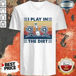 Gardening I Play In The Dirt Vintage Retro V-neck - Desisn By Soyatees.com