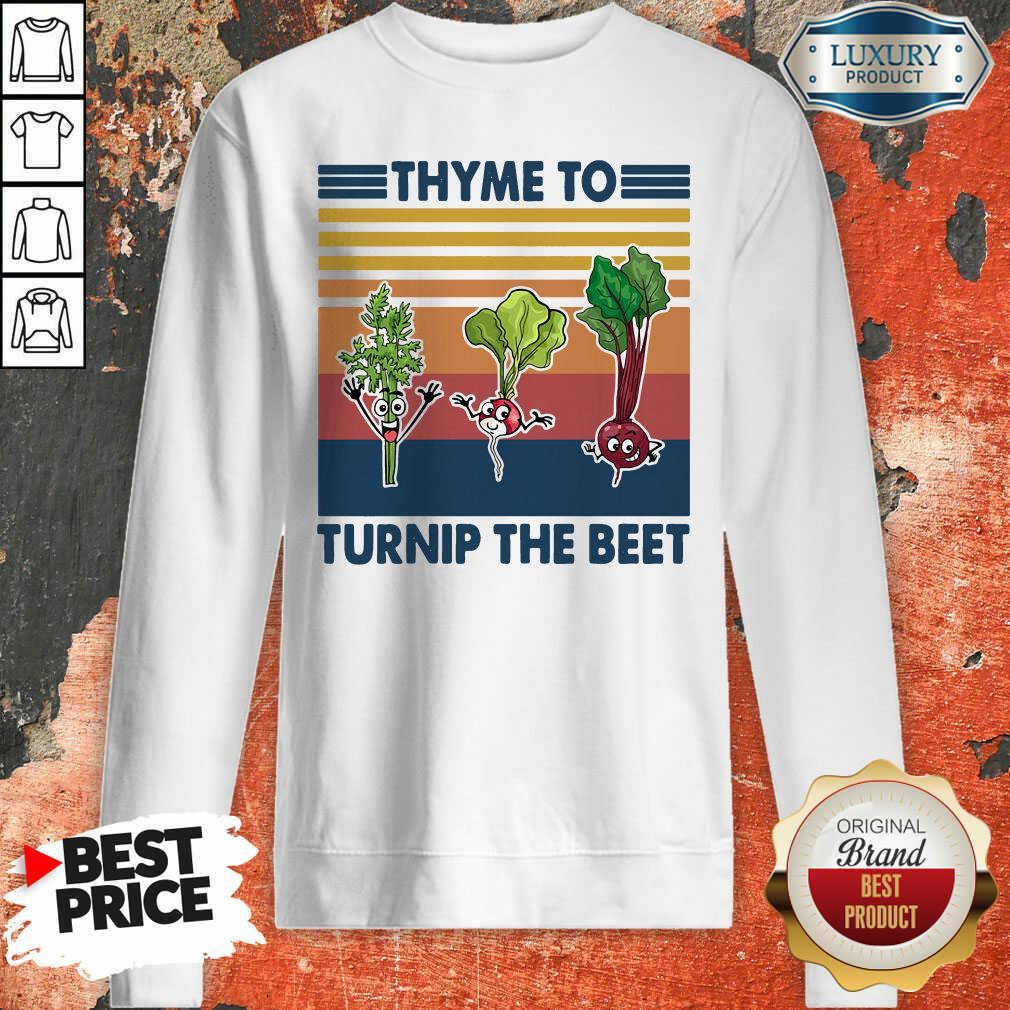 Gardening Thyme To Turnip The Beet Vintage Retro Sweatshirt - Desisn By Soyatees.com