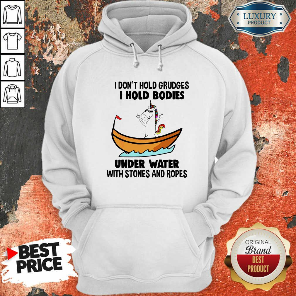 I Don'T Hold Grudges I Hold Bodies Under Water With Stones And Ropes Unicorn Hoodie-Design By Soyatees.com