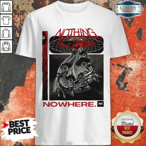 Good Nothing Nowhere Merch Shirt - Desisn By Soyatees.com