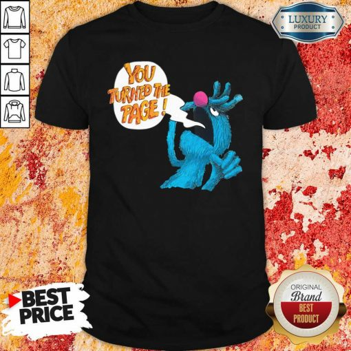 Puppet Monster You Turned The Page Shirt - Desisn By Soyatees.com