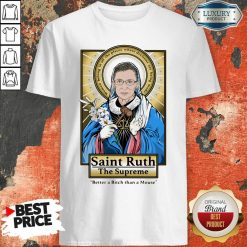 Ruth Bader Ginsburg Saint Ruth The Supreme Better A Bitch Than A Mouse Shirt-Design By Soyatees.com