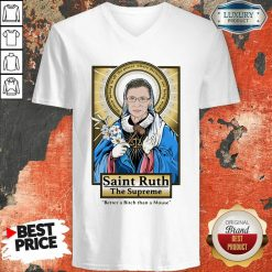 Ruth Bader Ginsburg Saint Ruth The Supreme Better A Bitch Than A Mouse V-neck-Design By Soyatees.com