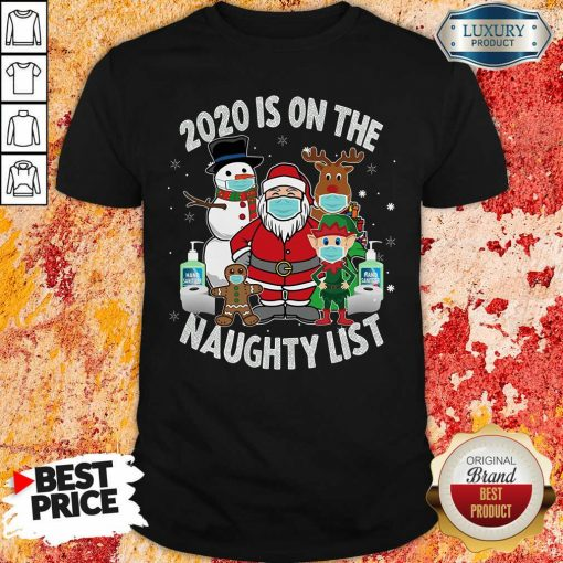 2020 Is On The Naughty List Santa And Friends Wearing Mask Christmas Shirt-Design By Soyatees.com