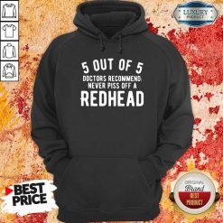 5 Out Of 5 Doctors Recommend Piss Off Redhead ShirtPiss Off Redhead Hoodie-Design By Soyatees.com