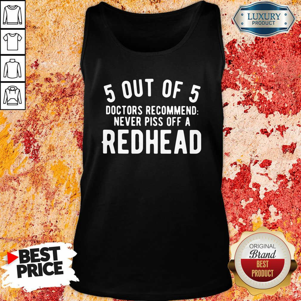 5 Out Of 5 Doctors Recommend  Piss Off Redhead ShirtPiss Off Redhead Tank Top-Design By Soyatees.com