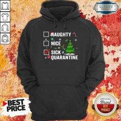Naughty Nice Sick Of Quarantine 2020 Christmas Hoodie -Design By Soyatees.com
