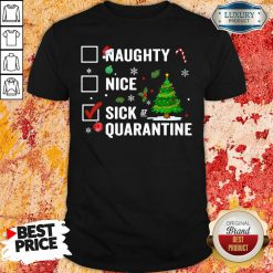 Naughty Nice Sick Of Quarantine 2020 Christmas Shirt -Design By Soyatees.com