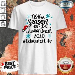 Tis' The Season To Be Quarantined 2020 Educator Life Merry Christmas Shirt-Design By Soyatees.com