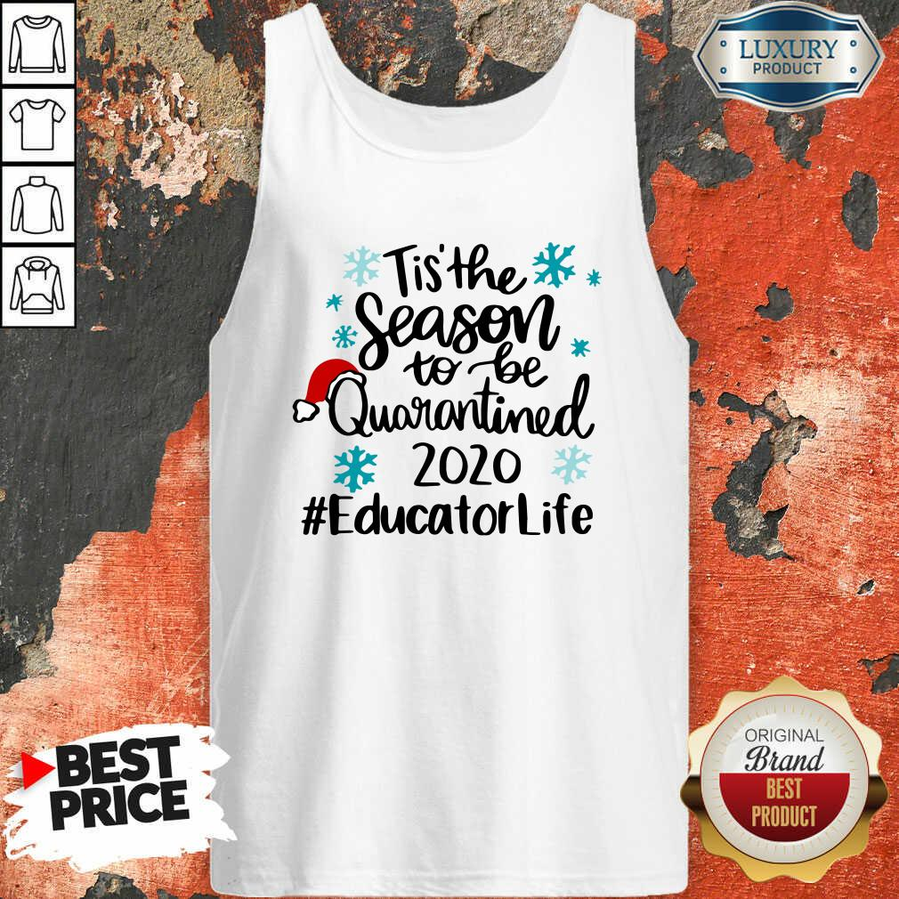 Tis' The Season To Be Quarantined 2020 Educator Life Merry Christmas Tank Top-Design By Soyatees.com