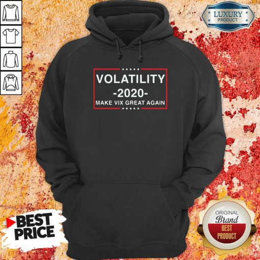 Volatility 2020 Make Vix Great Again Hoodie-Design By Soyatees.com