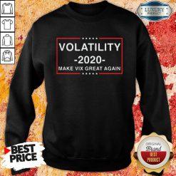 Volatility 2020 Make Vix Great Again Sweatshirt-Design By Soyatees.com
