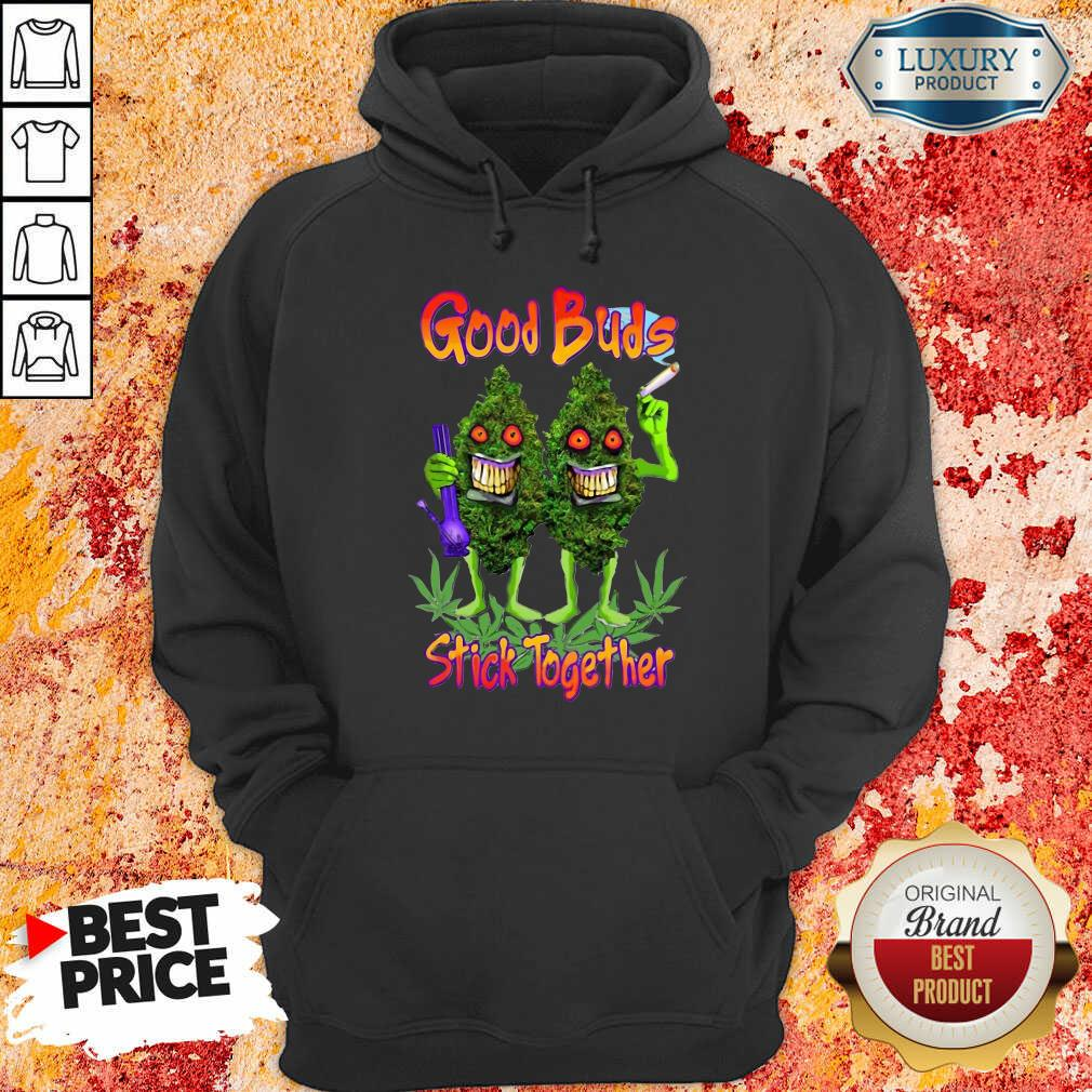 Weed Cannabis Good Buds Stick Together Hoodie-Design By Soyatees.com