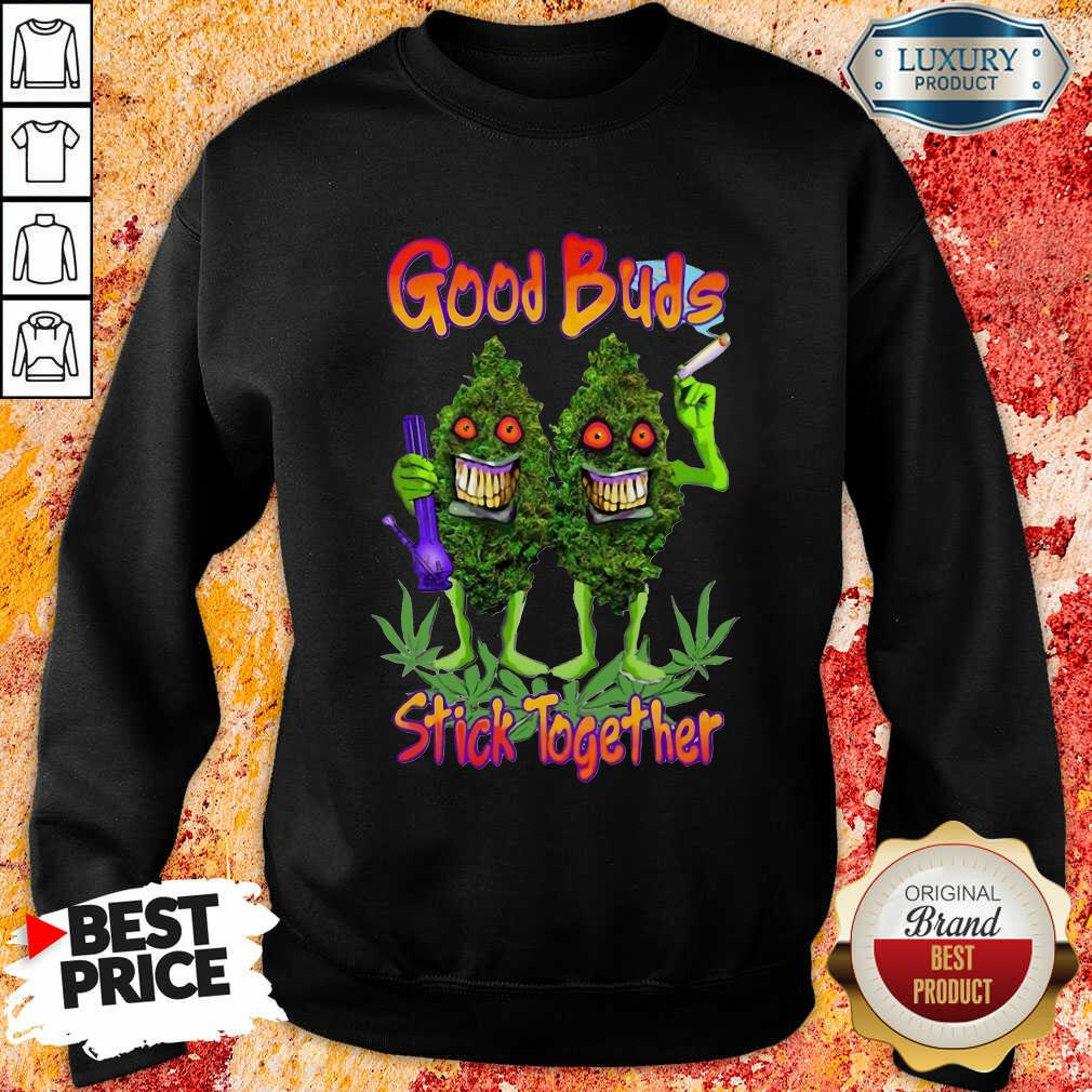 Weed Cannabis Good Buds Stick Together Sweatshirt-Design By Soyatees.com