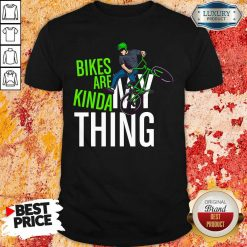 Bikes Are Kinda My Thing Cyclist Students Shirt-Design By Soyatees.com